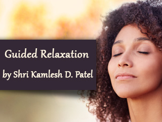 Guided relaxation by Shri Kamlesh D. Patel